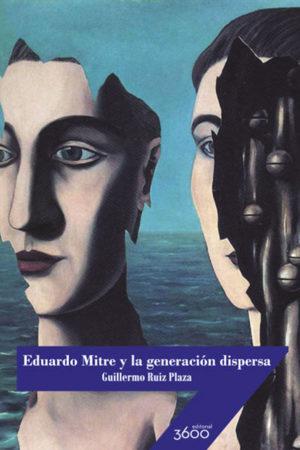 Eduardo Mitre y la generación dispersa